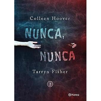 Nunca - Nunca 2 by Colleen Hoover - 9786070739965 Book