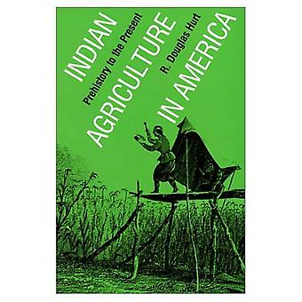 Indian Agriculture in America : Prehistory to the Present