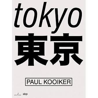 Paul Kooiker - Tokyo - 9789490800581 Book