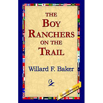 Pojken ranchägare på spåret av Baker & Willard F.