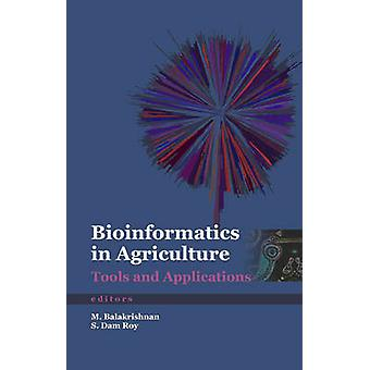 Bioinformatics in Agriculture Tools and Applications by Balakrishnan & M.