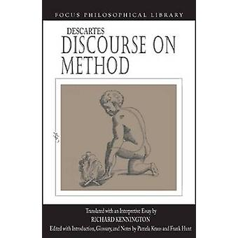 Discourse on Method by Rene Descartes & Edited by Richard M Kennington & Edited by Pamela Kraus & Edited by Frank Hunt