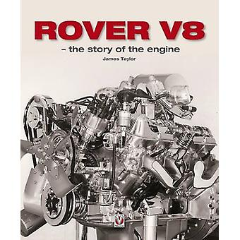 Rover V8  The Story of the Engine by James Taylor