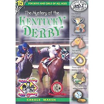 The Mystery at the Kentucky Derby by Carole Marsh - 9780635023933 Book