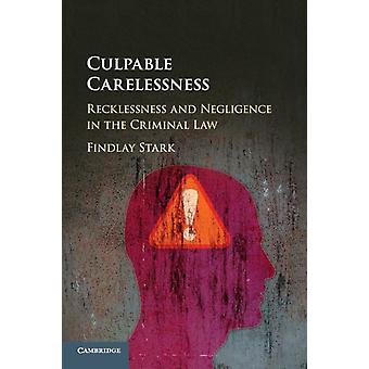 Culpable Carelessness by Findlay Stark