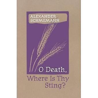 O Death, Where is Thy Sting?