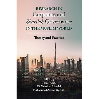 Research in Corporate and Shariah Governance in the Muslim by Toseef Azid