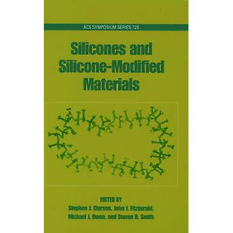 Silicones and SiliconeModified Materials by Clarson & Stephen J.