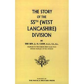 Story of the 55th West Lancashire Division by Coop & Rev J. O.