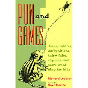 Pun and Games - Jokes - Riddles - Daffynitions - Tairy Fales - Rhymes