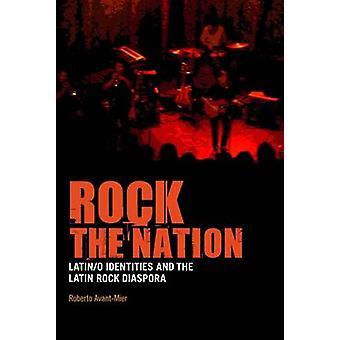 Rock van de natie - Latijn/o identiteiten en de Latijnse Rock Diaspora door Ro