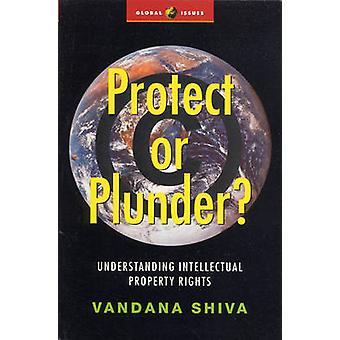 Protect or Plunder by Shiva & Vandana