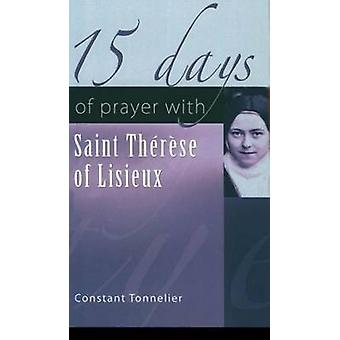 15 Days of Prayer with Saint Therese of Lisieux by Constant Tonnelier