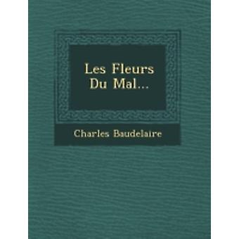 Les Fleurs Du Mal... door Baudelaire & Charles