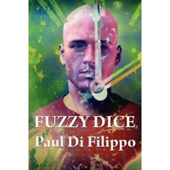 Fuzzy Dice by Di Filippo & Paul