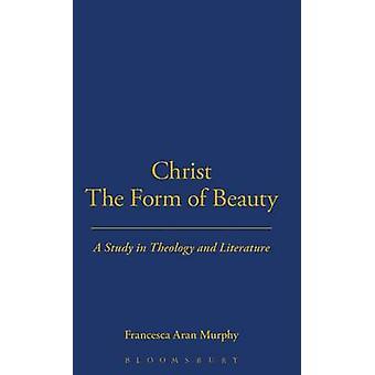 Christ the Form of Beauty by Murphy & Francesca Aran