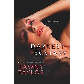 Darkest Ecstasy by Taylor & Tawny
