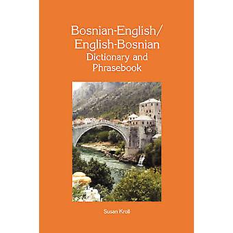 BosnianEnglishEnglishBosnian Dictionary and Phrasebook by Kroll & Susan