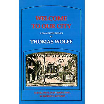 Welcome to Our City by Wolfe & Thomas