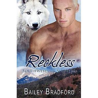 Southwestern Shifters Reckless by Bradford & Bailey