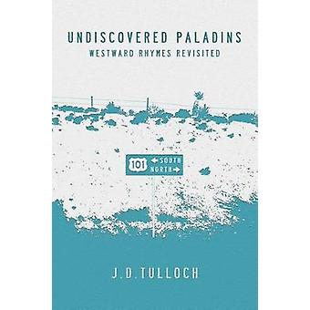 Undiscovered Paladins Westward Rhymes Revisited by j.d.tulloch