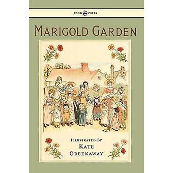 Marigold Garden  Pictures and Rhymes  Illustrated by Kate Greenaway by Greenaway & Kate