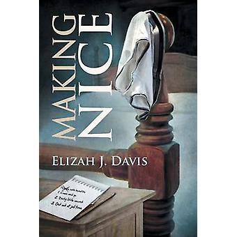 Making Nice by Davis & Elizah J.
