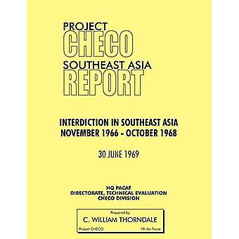 Project Checo Southeast Asia Study Interdiction in Southeast Asia November 1966  October 1968 by Thorndale & C. W.