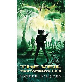 The Veil Testaments I and II by DLacey & Joseph