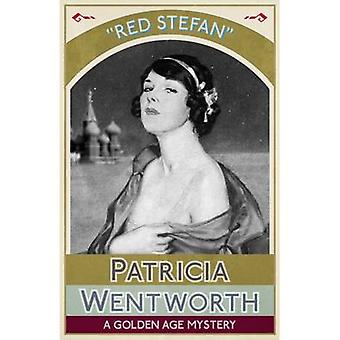 Red Stefan A Golden Age Mystery by Wentworth & Patricia