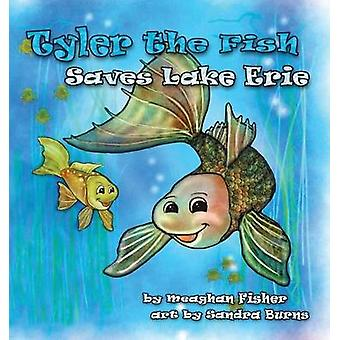 Tyler the Fish Saves Lake Erie by Fisher & Meaghan