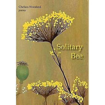 Solitary Bee by Woodard & Chelsea