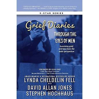 Grief Diaries Through the Eyes of Men de Cheldelin Fell et Lynda