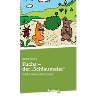 Fuchs  Der Schlaumeier by Kling & Antje