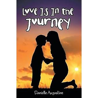 Love Is In the Journey by Augustine & Danielle