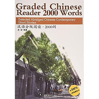 Graded Chinese Reader 2000 Words - Selected Abridged Chinese Contempo