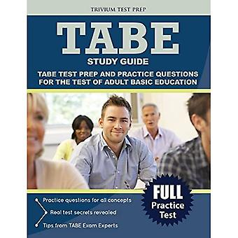 Test of Adult Basic Education Study Guide: TABE� Test Prep and Practice Test Questions