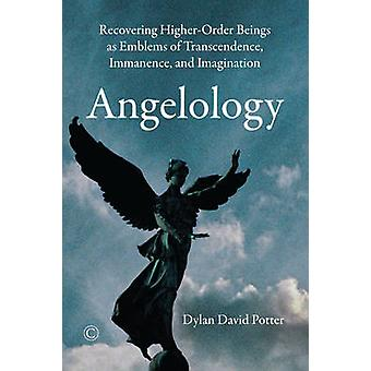 Angelology - Recovering Higher-Order Beings as Emblems of Transcendenc