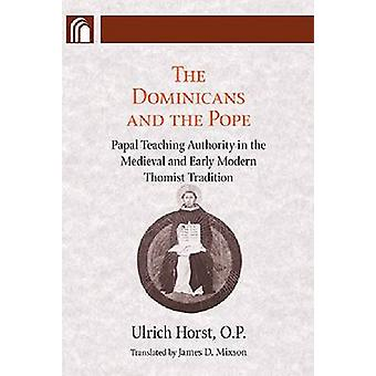 Dominicans and the Pope - Papal Teaching Authority in the Medieval and