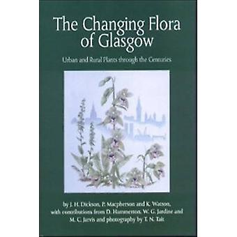 The Changing Flora of Glasgow - Urban and Rural Plants Through the Cen