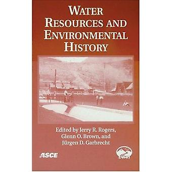 Water Resources and Environmental History by Jerry R. Rogers - Glenn