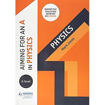 Sikter mot en A i A-nivå fysikk av Jones - 9781510429246 Book
