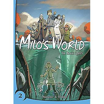 Milo's World Book Two - The Black Queen by Richard Marazano - 97815493