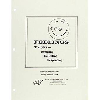 Feelings - The 3 Rs - Receiving - Reflecting - Responding by Judith A.