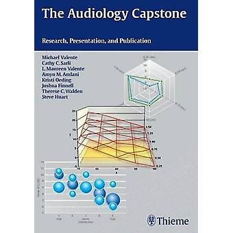 The Audiology Capstone by Michael Valente - Cathy Sarli - L. Maureen