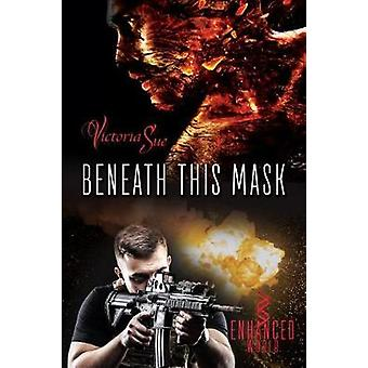 Beneath This Mask by Victoria Sue - 9781641080408 Book