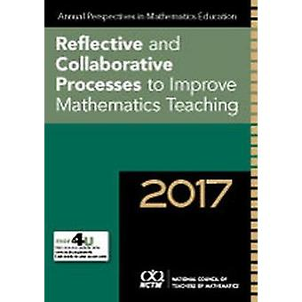 Annual Perspectives in Mathematics Education 2017 - Reflective and Col