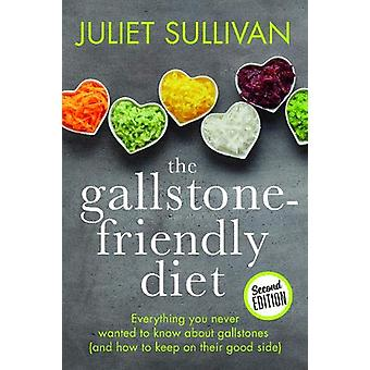 The Gallstone-friendly Diet - Second Edition - Everything you never wa
