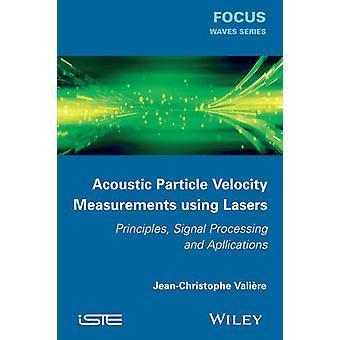 Acoustic Particle Velocity Measurements Using Laser - Principles - Sig