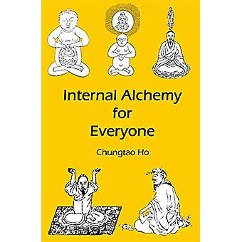 Internal Alchemy for Everyone by Chungtao Ho - 9781931483384 Book